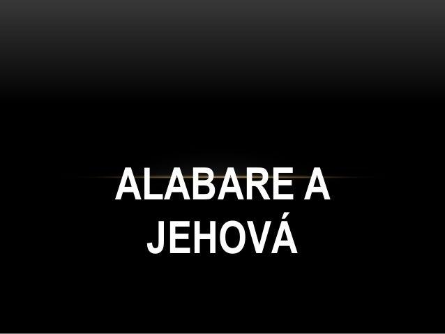 ALABARE A JEHOVÁ