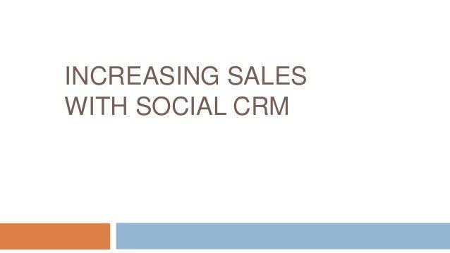 INCREASING SALESWITH SOCIAL CRM