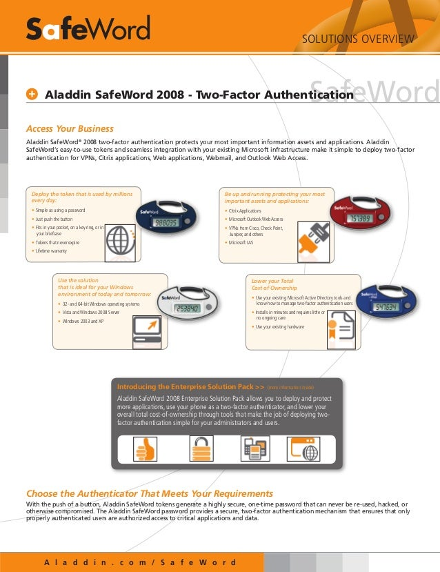 A l a d d i n . c o m / S a f e W o r dSafeWordAccess Your BusinessAladdin SafeWord®2008 two-factor authentication protect...