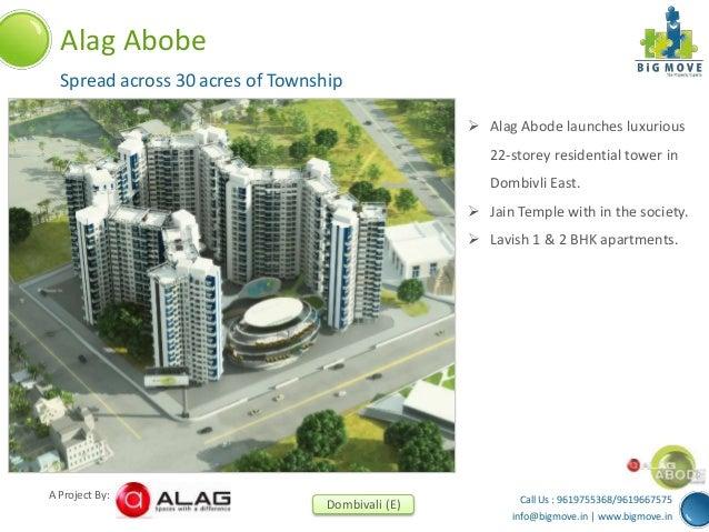 Call Us : 9619755368/9619667575 info@bigmove.in | www.bigmove.in A Project By: Dombivali (E) Alag Abobe Spread across 30 a...