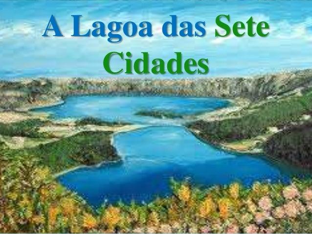 A Lagoa das Sete Cidades