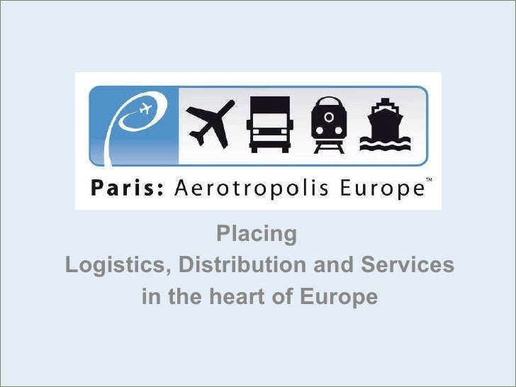 Placing  Logistics, Distribution and Services  in the heart of Europe