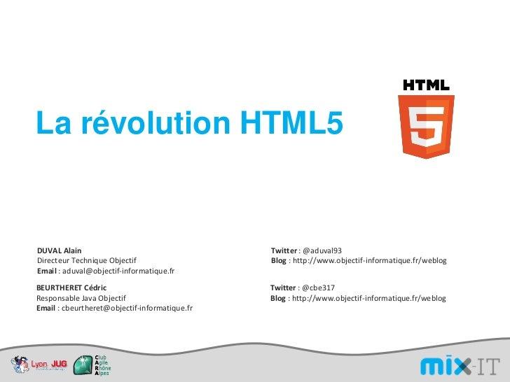 La révolution HTML5DUVAL Alain                                    Twitter : @aduval93Directeur Technique Objectif         ...