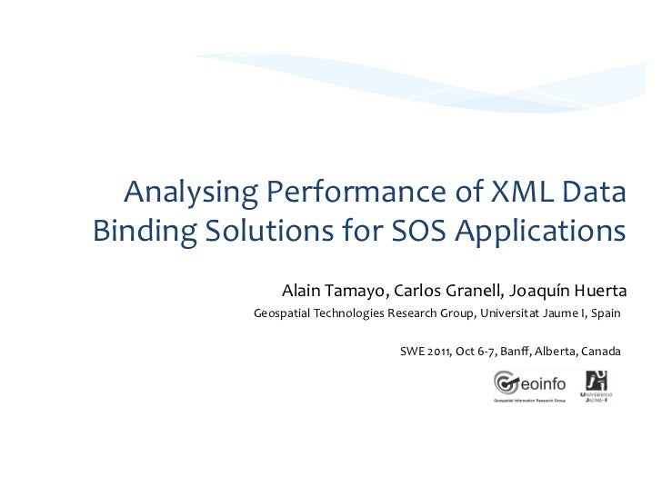 Analysing	  Performance	  of	  XML	  Data	  Binding	  Solutions	  for	  SOS	  Applications	                         Alain	...