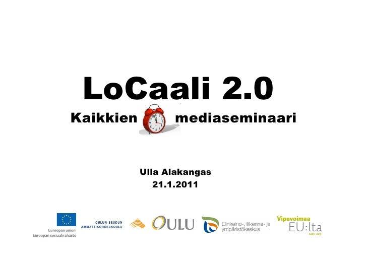 LoCaali2.0-seminaarin esitys Alakangas