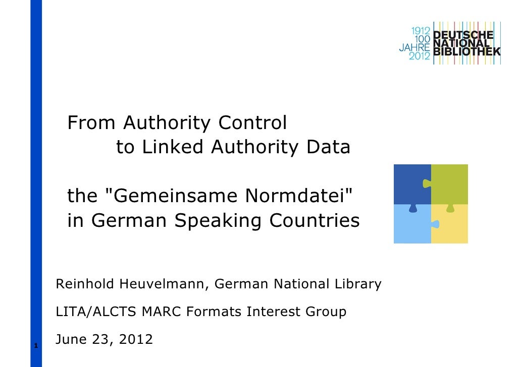 """From Authority Control         to Linked Authority Data     the """"Gemeinsame Normdatei""""     in German Speaking Countries   ..."""