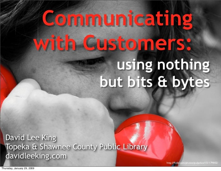 Communicating        with Customers:                            using nothing                          but bits & bytes   ...