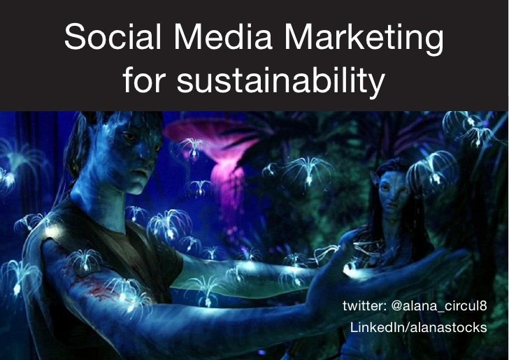 Alana Stocks - Social Media Marketing For Sustainability - Presentation from the National Green Brands Forum Melbourne 17t...