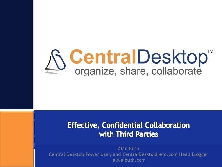 Alan Bush Central Desktop Power User, and CentralDesktopHero.com Head Blogger  al@albush.com