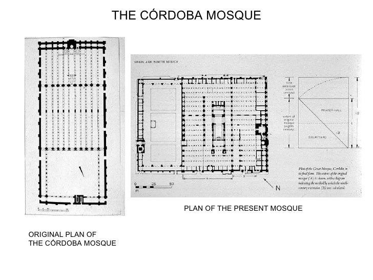 THE CÓRDOBA MOSQUE ORIGINAL PLAN OF  THE CÓRDOBA MOSQUE PLAN OF THE PRESENT MOSQUE