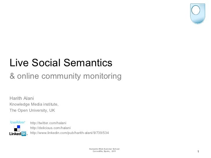 Live Social Semantics& online community monitoringHarith AlaniKnowledge Media institute,The Open University, UK          h...
