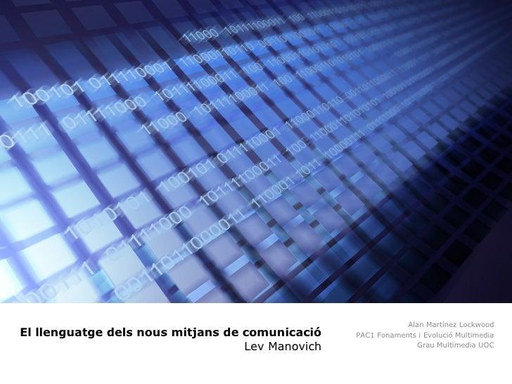 El llenguatge dels nous mitjans de comunicació   Lev Manovich Alan Martínez Lockwood PAC1 Fonaments i Evolució Multimedia ...