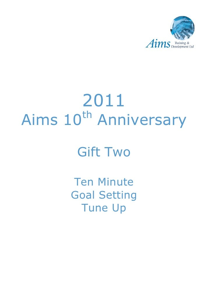 2011          thAims 10        Anniversary      Gift Two     Ten Minute     Goal Setting      Tune Up