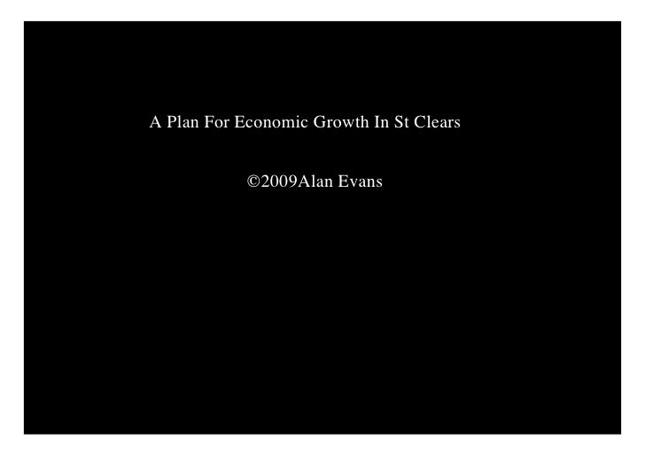 A Plan For Economic Growth In St Clears               ©2009Alan Evans