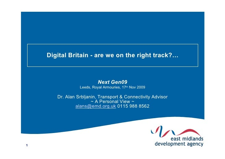 Digital Britain - are we on the right track?…                               Next Gen09                  Leeds, Royal Armou...