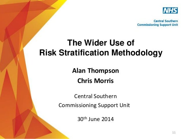 Alan Thompson and Chris Morris: Risk Stratification. 30 June 2014