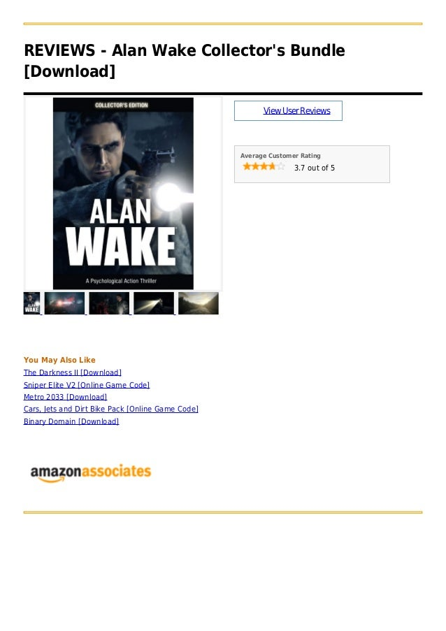 REVIEWS - Alan Wake Collectors Bundle[Download]ViewUserReviewsAverage Customer Rating3.7 out of 5You May Also LikeThe Dark...