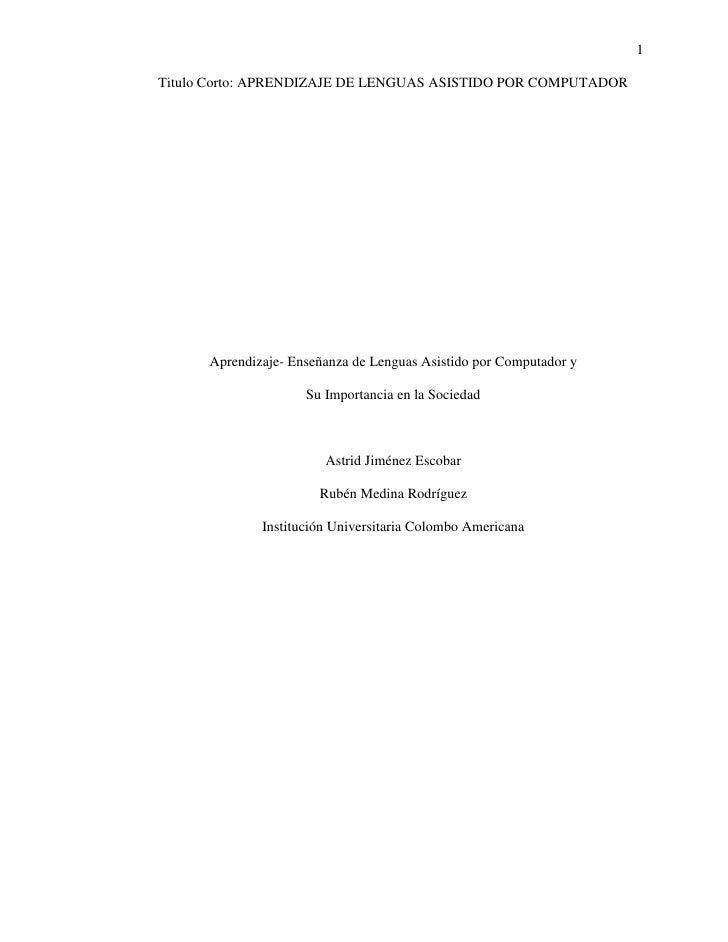 1Titulo Corto: APRENDIZAJE DE LENGUAS ASISTIDO POR COMPUTADOR      Aprendizaje- Enseñanza de Lenguas Asistido por Computad...