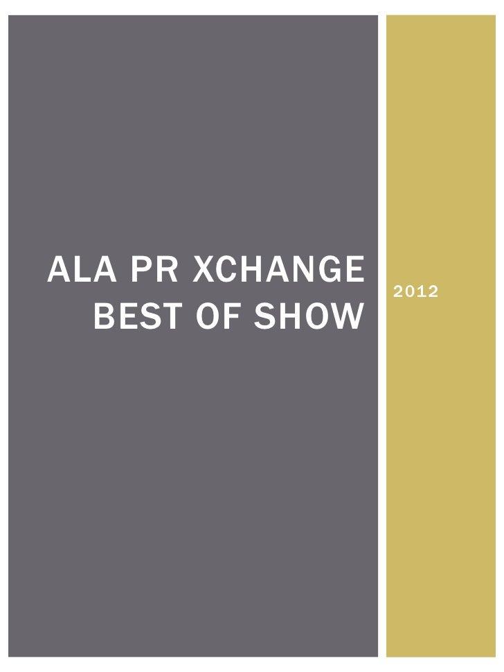 ALA PR XCHANGE   2012  BEST OF SHOW