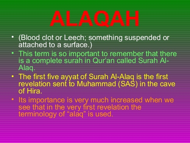 ALAQAH • (Blood clot or Leech; something suspended or attached to a surface.) • This term is so important to remember that...