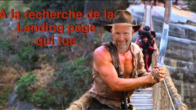 #Landingquitue #ReCom15 LA LANDING PAGE QUI TUEby @Valvert / Hervé Bourdon - www.shake.events A la recherche de la Landing...