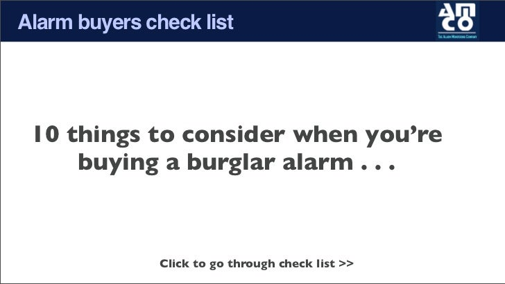 Alarm buyers check list 10 things to consider when you're     buying a burglar alarm . . .               Click to go throu...