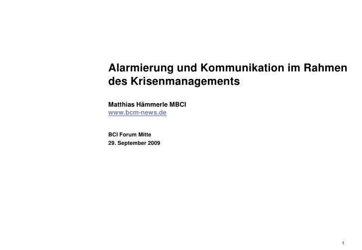 Alarmierung und Kommunikation im Rahmen des Krisenmanagements Matthias Hämmerle MBCI www.bcm-news.de   BCI Forum Mitte 29....