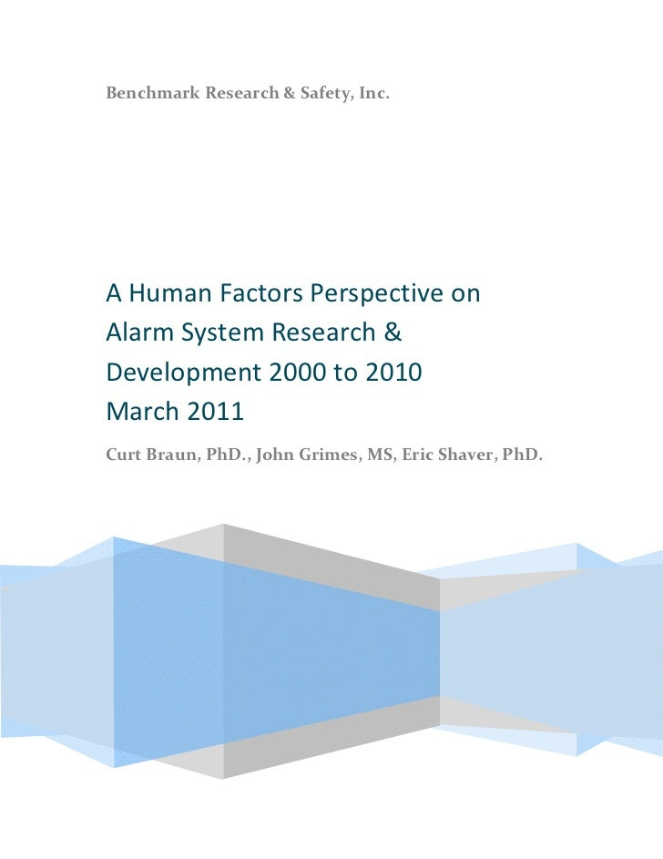 Benchmark Research & Safety, Inc.A Human Factors Perspective onAlarm System Research &Development 2000 to 2010March 2011Cu...