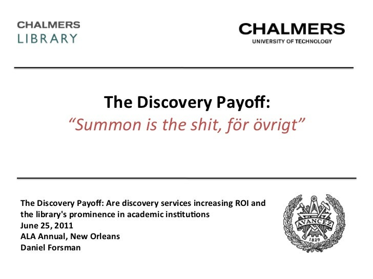 """The Discovery Payoff:                   """"Summon is the shit, för övrigt"""" The Discovery Payoff: Are..."""