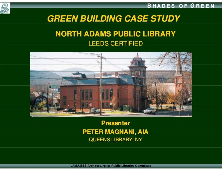 SHADES OF G REEN  GREEN BUILDING CASE STUDY  NORTH ADAMS PUBLIC LIBRARY                LEEDS CERTIFIED                    ...