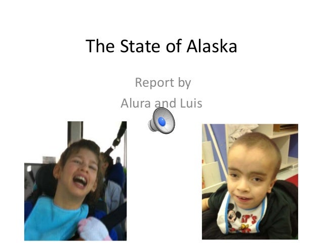 The State of Alaska Report by Alura and Luis