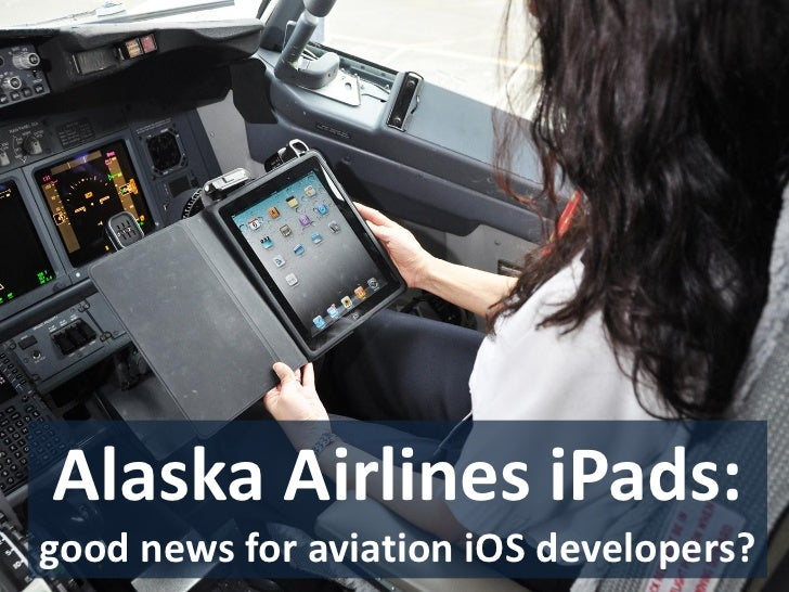 Alaskan Airlines iPads:good news for aviation iOS developers?
