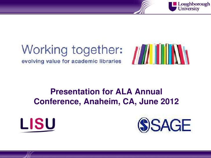 Presentation for ALA AnnualConference, Anaheim, CA, June 2012