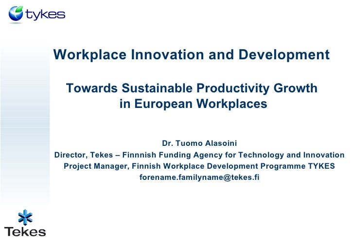 Workplace innovation and development towards sustainable productivity growth in european workplaces - Dr Alasoini (Tuomo)