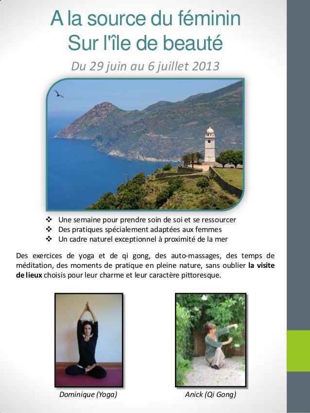 A la source du féminin           Sur lîle de beauté                Du 29 juin au 6 juillet 2013         Une semaine pour ...