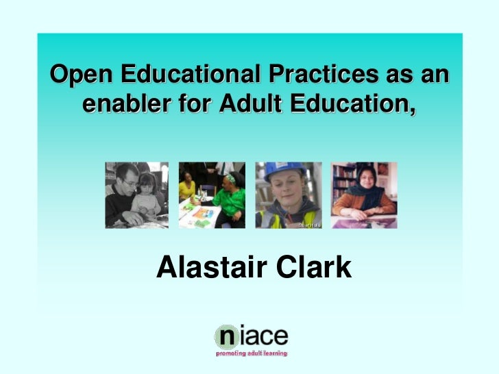 Open Educational Practices as an  enabler for Adult Education,                   Stuart Hollis        Alastair Clark
