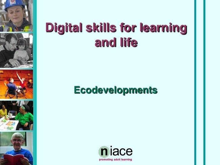 Stuart Hollis                 Digital skills for learning                          and life                        Ecodeve...