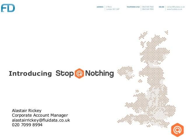 IntroducingAlastair RickeyCorporate Account Manageralastairrickey@fluidata.co.uk020 7099 8994
