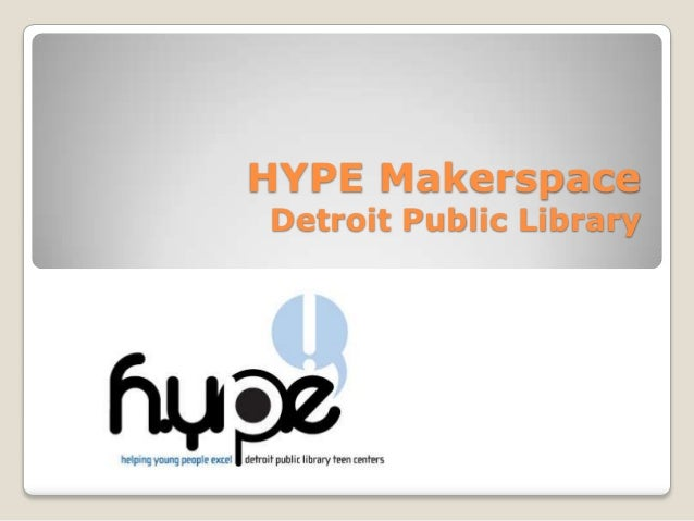 Makerspaces: A New Wave of Library Service: Detroit Public Library