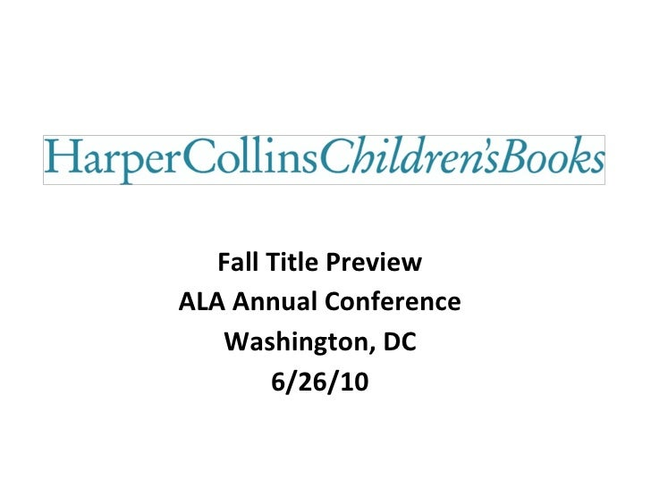 Fall Title Preview ALA Annual Conference Washington, DC 6/26/10