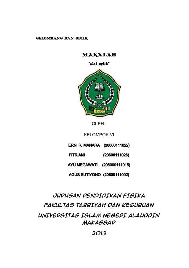 """GELOMBANG DAN OPTIK  MAKALAH """"alat optik""""  OLEH : KELOMPOK VI ERNI R. MANARA  (20600111022)  FITRIANI  (20600111026)  AYU ..."""