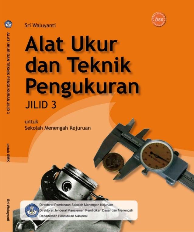 Hak Cipta pada Departemen Pendidikan Nasional Dilindungi Undang-undang  ALAT UKUR DAN TEKNIK PENGUKURAN JILID 3  Untuk SMK...
