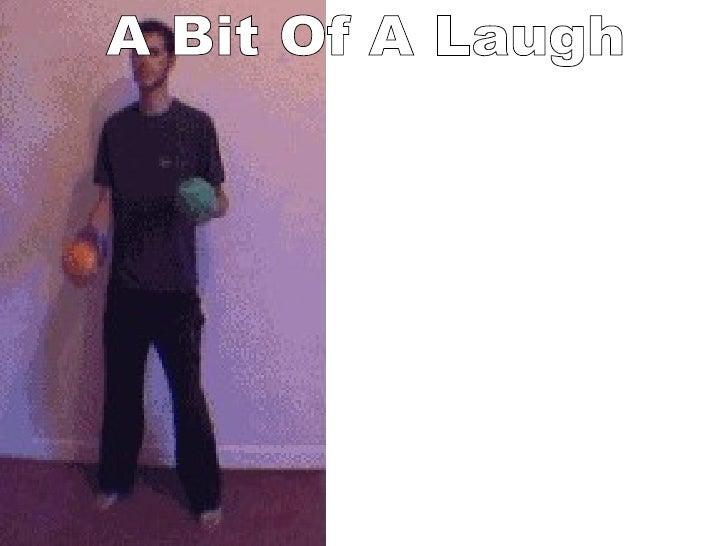 A laugh