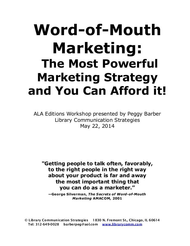 Word-of-Mouth Marketing: The Most Powerful Marketing Strategy and You Can Afford it! ALA Editions Workshop presented by Pe...