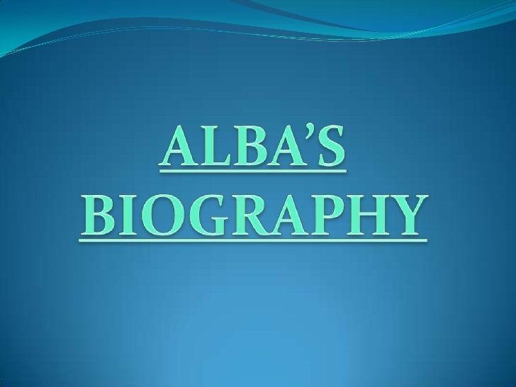 ALBA'S BIOGRAPHY<br />