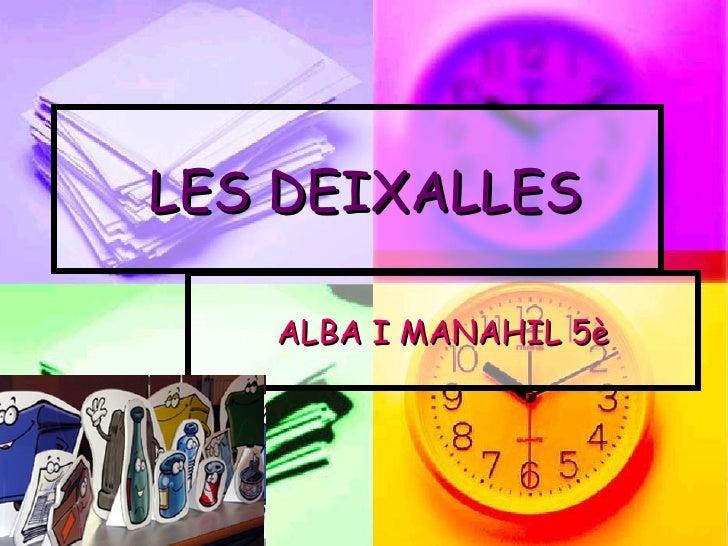 LES DEIXALLES ALBA I MANAHIL 5è
