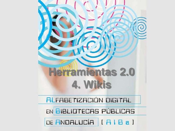 Herramientas 2.0<br />4. Wikis<br />