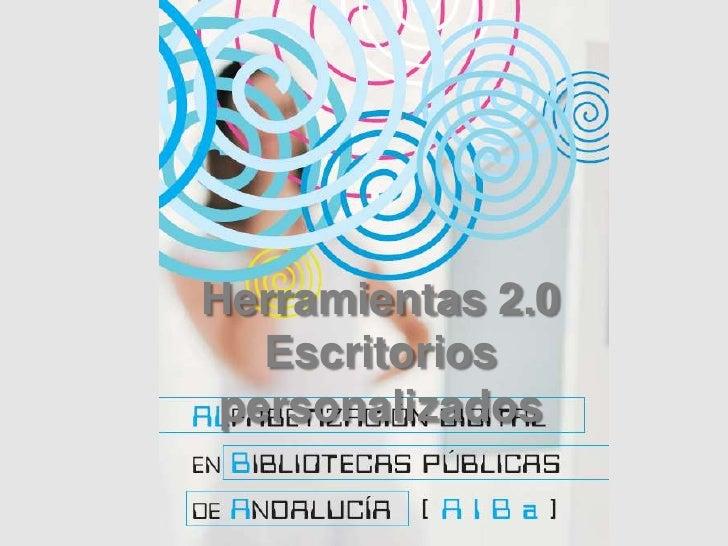 Herramientas 2.0<br />Escritorios personalizados<br />