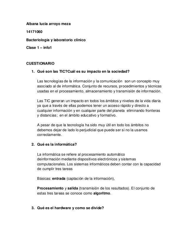 Albana lucia arroyo meza 14171060 Bacteriología y laboratorio clínico Clase 1 – info1  CUESTIONARIO 1. Qué son las TIC?Cuá...
