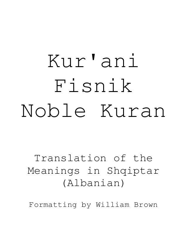 Kur'ani Fisnik Noble Kuran Translation of the Meanings in Shqiptar (Albanian) Formatting by William Brown